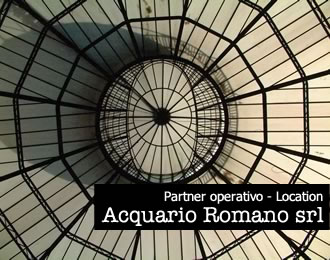 Partner operativo - Location: Acquario Romano srl