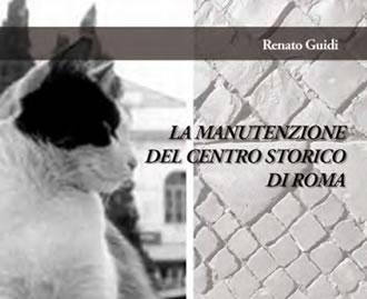 Quale manutenzione per il Centro storico di Roma