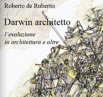 Darwin architetto. L'evoluzione in architettura e oltre
