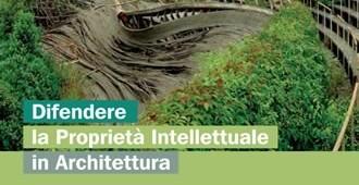 Difendere la Proprietà Intellettuale in Architettura