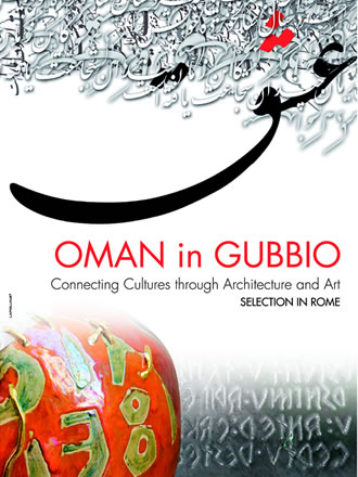 Oman In Gubbio. Connecting Cultures through Architecture & Art