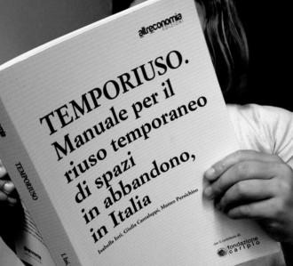 TEMPORIUSO Manuale per il riuso temporaneo di spazi in abbandono, in Italia
