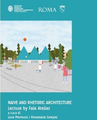 Naive and rhetoric architecture : lecture by Fala Atelier