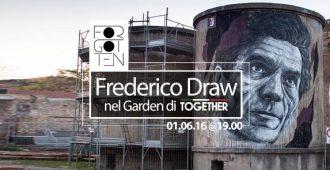 Frederico Draw nel Garden di TOGGETHER