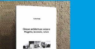 Cinque architetture svizzere. Progetto, inconscio, natura.