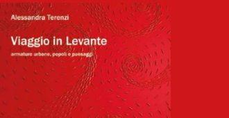 Viaggio in Levante. Armature urbane, popoli e paesaggi