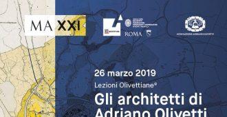 Lezioni Olivettiane®. Gli architetti di Adriano Olivetti. Storia e futuro di Ivrea, patrimonio dell'umanità