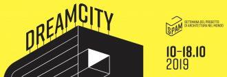 Settimana del Progetto di Architettura nel Mondo -SPAM - DREAMCITY